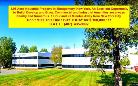 Located in Montgomery. 1.98 Acre Industrial Property in Montgomery, New York. An Excellent Opportunity to Build, Develop and Grow. Commercial and Industrial Amenities are always Nearby and Numerous. It is zoned for industrial use. This property has f...